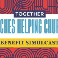 Churches Helping Churches Benefit Simulcast May 15