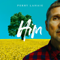 Perry LaHaie's 'Him' Rescheduled for June 5, 2020