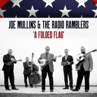 """Joe Mullins & The Radio Ramblers """"A Folded Flag"""" Out Memorial Day Weekend"""
