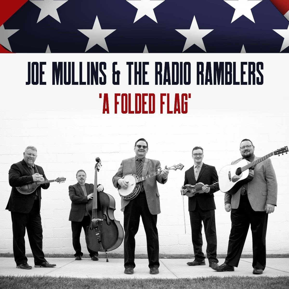 "Joe Mullins & The Radio Ramblers ""A Folded Flag"" Out Memorial Day Weekend"
