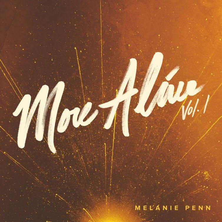 "Album cover for Melanie Penn New Album ""More Alive Vol. 1"""